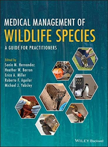 Download Medical Management of Wildlife Species: A Guide for Veterinary Practitioners 1119036585