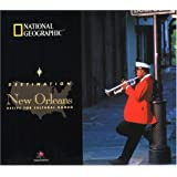 National Geographic-Destination: New Orleans