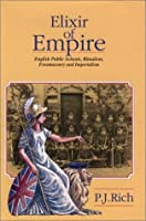 Elixir of Empire: English Public Schools, Ritualism, Freemasonry and Imperialism