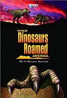 When Dinosaurs Roamed America [DVD]