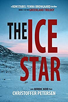 The Ice Star (Konstabel Fenna Brongaard Book 1) by [Petersen, Christoffer]