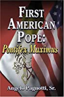 First American Pope: Pontifex Maximus