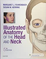 Illustrated Anatomy of the Head and Neck, 5e