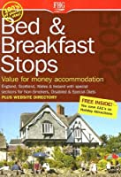 Bed & Breakfast Stops 2005: Value For Money Accommodation: England, Scotland, Wales & Ireland (FHG Guides)