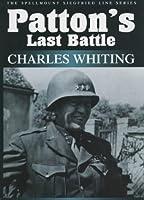 Patton's Last Battle (Spellmount Siegfried Line)