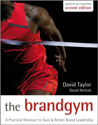 Download The Brand Gym: A Practical Workout to Gain and Retain Brand Leadership 0470686197