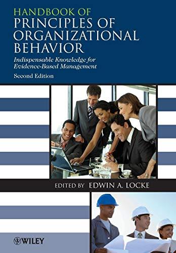 Download Handbook of Principles of Organizational Behavior: Indispensable Knowledge for Evidence-Based Management 0470740949