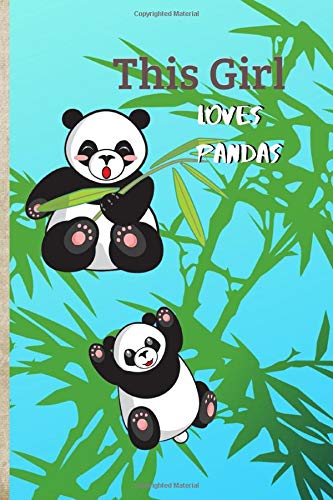 This Girl Loves Pandas: Cute playful Pandas cover of this blank College ruled composition notebook journal 150 pages (6