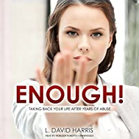 Enough!: Taking Back Your Life After Years of Abuse