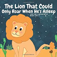 The Lion That Could Only Roars When He's Asleep