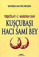 Teskilat-i Mahsusa'dan Kuscubasi Haci Sami Bey