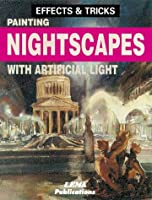 Painting Nightscapes With Artificial Light (Effects and Tricks Series)