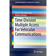 Time Division Multiple Access For Vehicular Communications (SpringerBriefs in Computer Science)