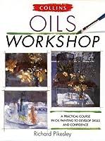 Oils Workshop (Collins workshop)