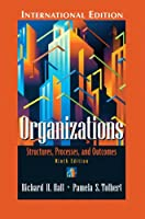 Organizations: Structures, Processes, and Outcomes: International Edition