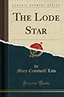 The Lode Star (Classic Reprint)