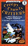 Creepy Crawly Critters: And Other Halloween Tongue Twisters (I Can Read Level 1)