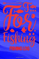 "Fishing Log: Fishing Logbook For Fishermen 120 Pages 6"" x 9"" Angler Notebook Journal"