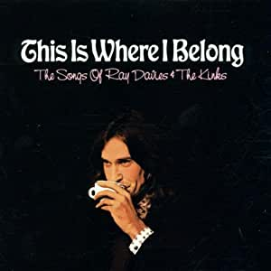 This Is Where I Belong: Songs of Ray & Kinks