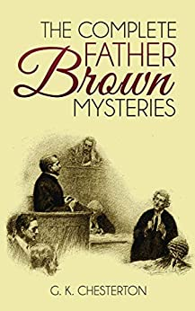 The Complete Father Brown Mysteries by [G. K. Chesterton]
