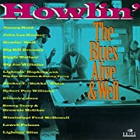 Howlin: Blues Alive & Well