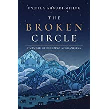 The Broken Circle: A Memoir of Escaping Afghanistan