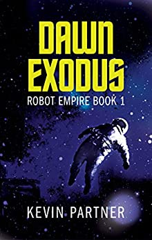 Robot Empire: Dawn Exodus: A Science Fiction Adventure by [Partner, Kevin]