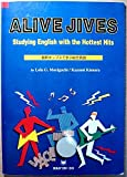 Alive jives―最新ポップスで学ぶ総合英語