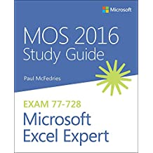 MOS 2016 Study Guide for Microsoft Excel Expert: MOS Stud Guid Micr Exce Expe (MOS Study Guide)