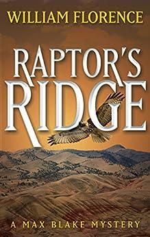 [Florence, William]のRaptor's Ridge: A Max Blake Mystery (English Edition)