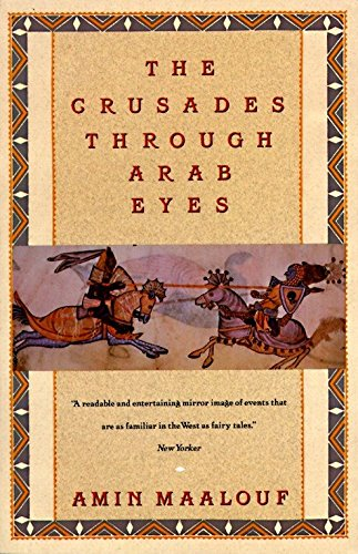 Download The Crusades Through Arab Eyes (Saqi Essentials) 0805208984