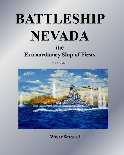 Battleship Nevada the Extraordinary Ship of Firsts