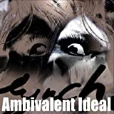 Ambivalent Ideal