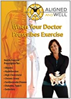 Aligned & Well: When Your Doctor Prescribes [DVD]