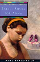 Ballet Shoes for Anna (Lions S.)
