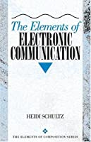 The Elements of Electronic Communication (The Elements of Composition Series)