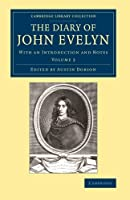 The Diary of John Evelyn: With an Introduction and Notes (Cambridge Library Collection - British & Irish History, 17th & 18th Centuries)
