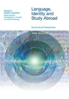 Language, Identity and Study Abroad: Sociocultural Perspectives (Studies in Applied Linguistics)