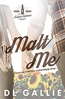 Malt Me (The Liquor Cabinet Series Book 1) by [Gallie, DL]
