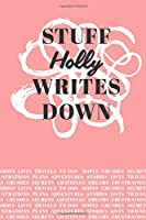 Stuff Holly Writes Down: Personalized Journal / Notebook (6 x 9 inch) with 110 wide ruled pages inside [Soft Coral]