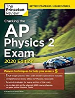 Cracking the AP Physics 2 Exam, 2020 Edition: Practice Tests & Proven Techniques to Help You Score a 5 (College Test Preparation)