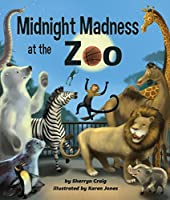 Midnight Madness at the Zoo (Arbordale Collection)