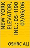 New York Elevator, Inc.; 05-1190  07/05/06 (English Edition)