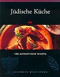 Juedische Kueche. 100 authentische Rezepte