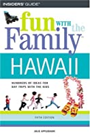 Insiders' Guide Fun With the Family Hawaii: Hundreds of Ideas For Day Trips with the Kids (Fun With the Family Series)