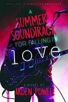 A Summer Soundtrack for Falling in Love by [Powell, Arden]