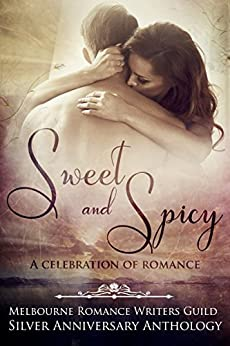Sweet and Spicy: A Celebration of Romance (MRWG anthologies Book 1) by [Melbourne Romance Writers Guild, Michelle Somers, Tamsin Baker, PJ Vye, Andra Ashe]