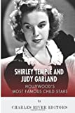 Shirley Temple and Judy Garland: Hollywood's Most Famous Child Stars