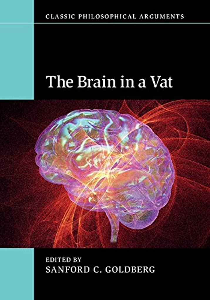 憂慮すべき見習い特定のThe Brain in a Vat (Classic Philosophical Arguments) (English Edition)