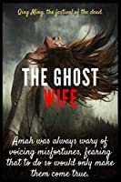 Amah was always wary of voicing misfortunes, fearing that to do so would only make them come true.: Notebook:For Ghost Lovers
